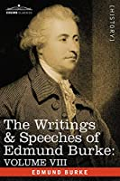 The Writings & Speeches of Edmund Burke: Reports on the Affairs of India; Articles of Charge of High Crimes and Misdemeanors Against Warren Hastings, Esq.