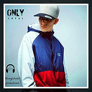 Only (feat. Loyal)