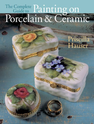 Compare Textbook Prices for The Complete Guide to Painting on Porcelain & Ceramic First Edition Edition ISBN 9781402739880 by Hauser, Priscilla,Prolific Impressions, Inc.
