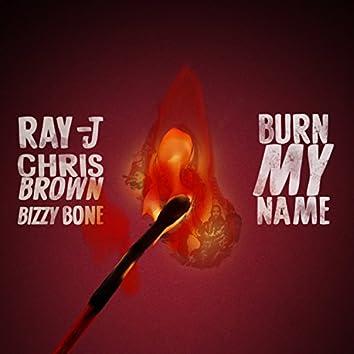 Burn My Name (feat. Bizzy Bone)