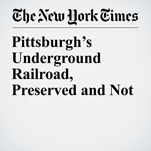Pittsburgh's Underground Railroad, Preserved and Not audiobook cover art