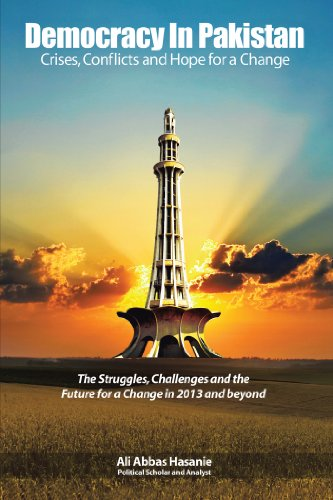 Democracy in Pakistan: Crises, Conflicts and Hope for a Change by [Ali Abbas Hasanie]