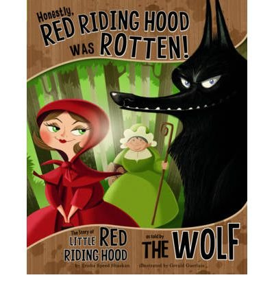 Honestly, Red Riding Hood Was Rotten!: The Story of Little Red Riding Hood as Told by the Wolf (The Other Side of the Story) (Paperback) - Common