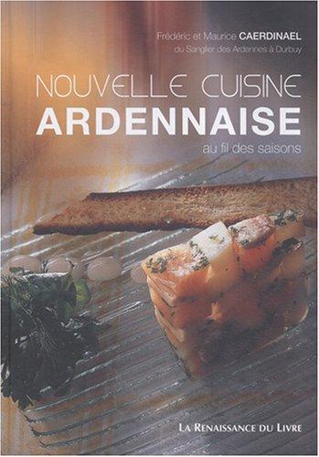 Nouvelle cuisine ardennaise : Au fil des saisons