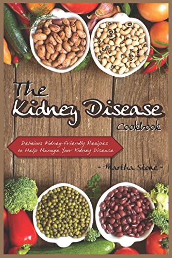 もつれ勝利した防腐剤The Kidney Disease Cookbook: Delicious Kidney-Friendly Recipes to Help Manage Your Kidney Disease