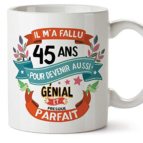 Mugffins Mug/Tasse Joyeux 30 Anniversaire - Il m'a Fallu 45 Ans pour Devenir Aussi Génial et Presque Parfait - Cadeau Original pour Homme et Femme