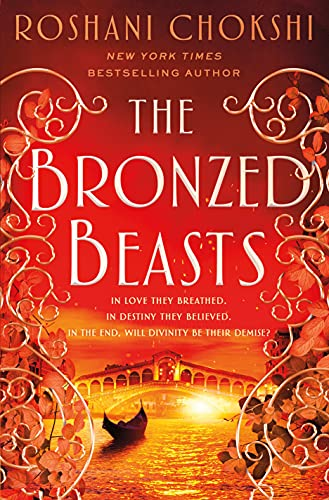 The Bronzed Beasts (The Gilded Wolves Book 3) by [Roshani Chokshi]