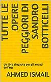 Tutte le opere peggiori di Sandro Botticelli: Un libro simpatico per gli amanti dell'arte