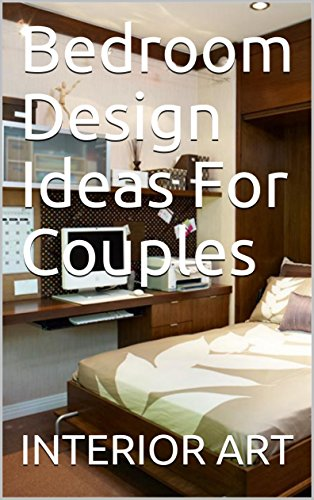 Bedroom Design Ideas For Couples Kindle Edition By Arch Markus Crafts Hobbies Home Ebooks Amazon Com
