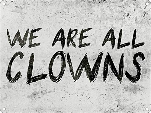 Placa de metal nostálgica con texto en inglés 'We Are All Clowns' para decoración de pared, diseño clásico, regalo creativo perfecto para colgar 20 x 30 cm
