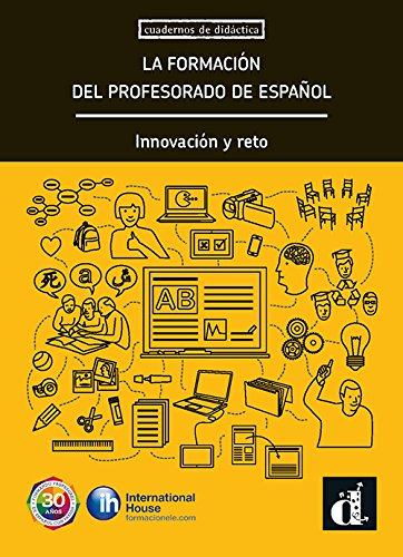 La formación del profesorado de español: innovación y reto [Lingua spagnola]
