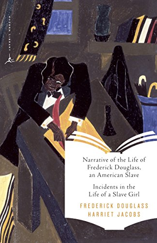 Narrative of the Life of Frederick Douglass, an American Slave & Incidents in the Life of a Slave Girl (Modern Library Classics)