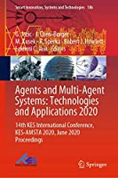 Agents and Multi-Agent Systems: Technologies and Applications 2020: 14th KES International Conference, KES-AMSTA 2020, June 2020 Proceedings (Smart Innovation, Systems and Technologies, 186)