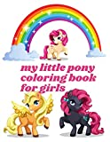 my little pony coloring book for girls: Amazing 120 Pages mandala Coloring Book large With illustrations Great Coloring