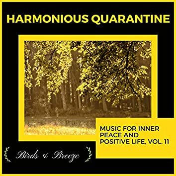 Harmonious Quarantine - Music For Inner Peace And Positive Life, Vol. 11