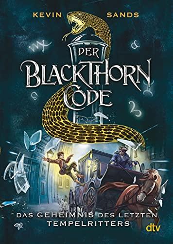 Der Blackthorn-Code − Das Geheimnis des letzten Tempelritters: Spannendes Action-Abenteuer ab 11 (Die Blackthorn Code-Reihe 3)