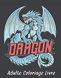 Livre Coloriage Adulte: Anti-Stress Livre Coloriage Dessins de Dragons 50 Dragon Unilatéral pour le Soulagement du Stress Livre de Coloriage de Dragons 100 pages Modèles d'animaux anti-stress