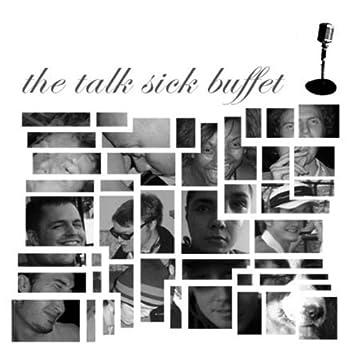The Talk Sick Buffet
