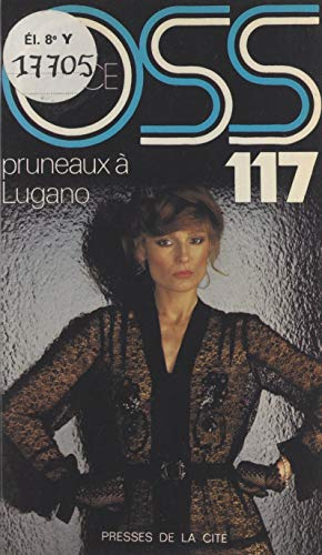 Pruneaux à Lugano pour OSS 117 (French Edition)