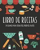 Libro de recetas en blanco para crear tus propios platos: Barcelover
