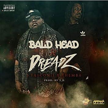 Bald Head & Dreadz