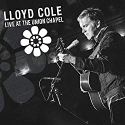 Lloyd Cole - Live At The Union Chapel (Double CD)