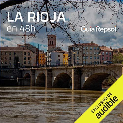 Logroño en 48 horas (Narración en Castellano) [Logroño in 48 Hours] Audiobook By Guía Repsol cover art