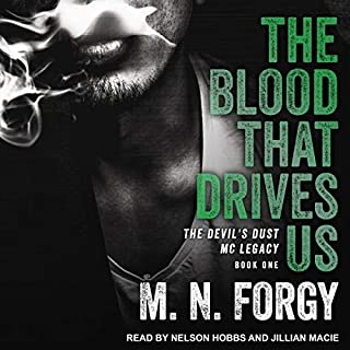 The Blood That Drives Us     Devil's Dust Legacy Series, Book 1              Written by:                                                                                                                                 M. N. Forgy                               Narrated by:                                                                                                                                 Nelson Hobbs,                                                                                        Jillian Macie                      Length: 6 hrs and 57 mins     Not rated yet     Overall 0.0