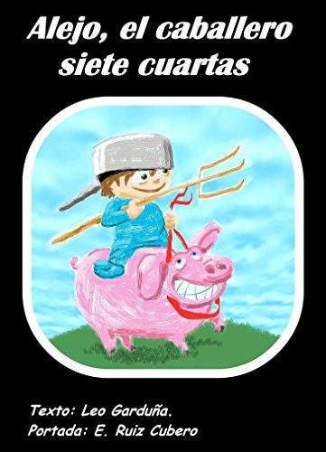 Alejo, el Caballero Siete Cuartas (Spanish Edition)