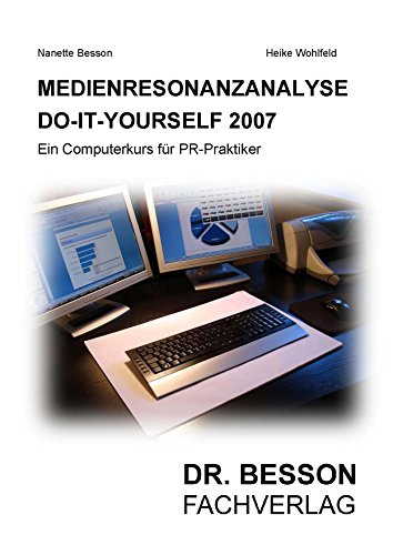 Medienresonanzanalyse DO-IT-YOURSELF 2007: Ein Computerkurs für PR-Praktiker - für Officeprogramme ab Vers. 2007