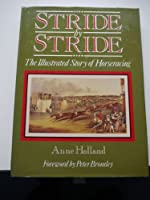 Stride by Stride: The Illustrated Story of Horseracing