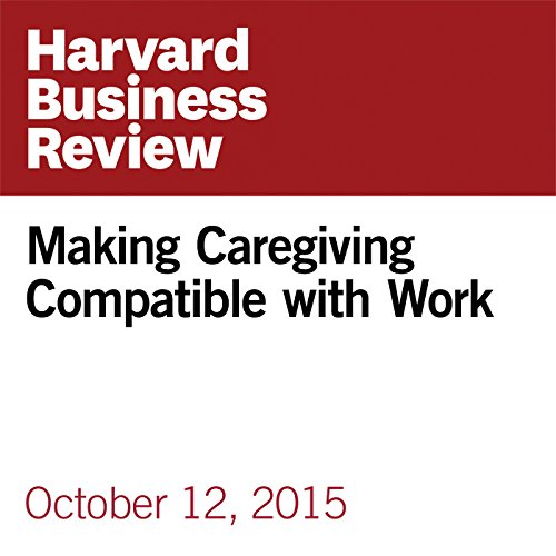 Making Caregiving Compatible with Work audiobook cover art