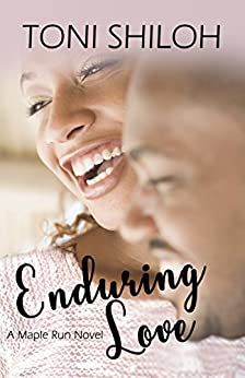 Enduring Love (The Maple Run Series Book 3) by [Toni Shiloh]