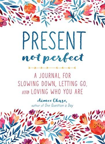 Present, Not Perfect: A Journal