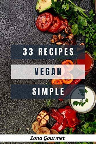 33 RECIPES VEGAN SIMPLE (English Edition)