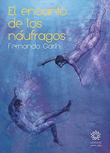 El encanto de los náufragos de Fernando Garín