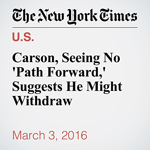 Carson, Seeing No 'Path Forward,' Suggests He Might Withdraw cover art