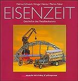 Eisenzeit: Geschichte des Metallbaukastens