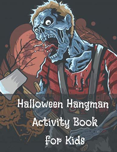 Halloween Hangman Activity Book for Kids: work your child's creativity with fun. This Halloween activity book for children ages 6 to 12 years old.