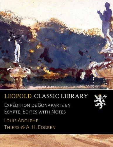 Expédition de Bonaparte en Égypte. Edites with Notes