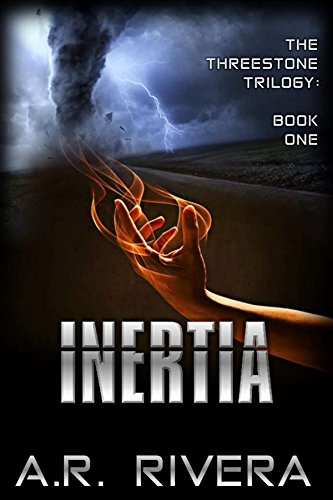 Book: INERTIA (The Threestone Trilogy Book 1) by A.R. Rivera