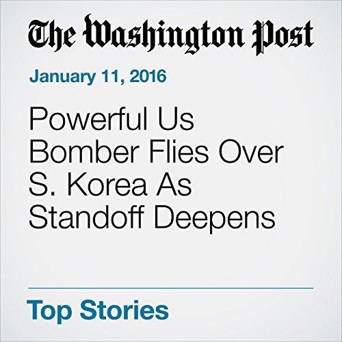 Powerful Us Bomber Flies Over S. Korea As Standoff Deepens cover art