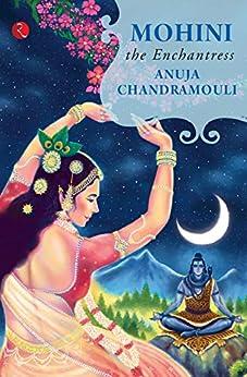 MOHINI: THE ENCHANTRESS by [Anuja Chandramouli]