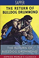 The Return of Bulldog Drummond (Esprios Classics)