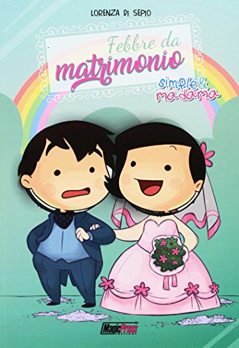 Febbre da matrimonio. Simple & Madama