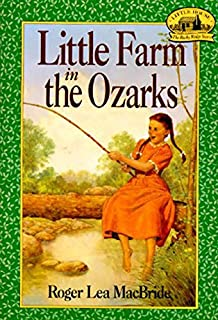 Little Farm in the Ozarks (Little House, The Rocky Ridge Years)