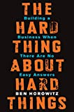 The Hard Thing About Hard Things: Building a Business When There Are...