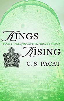 Kings Rising (The Captive Prince Trilogy Book 3) by [C. S. Pacat]