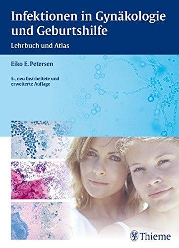 Infektionen in Gynäkologie und Geburtshilfe: Lehrbuch und Atlas