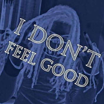I Don't Feel Good